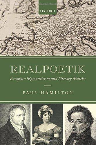 Realpoetik: European Romanticism and Literary Politics by Oxford University Press