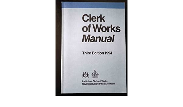 Clerk of Works Manual 1994: Stanley Cox, Alaine Hamilton: 9781859460023: Amazon.com: Books