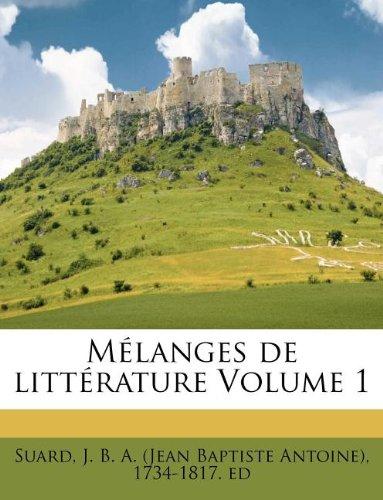 Download Mélanges de littérature Volume 1 (French Edition) ebook