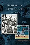 img - for Baseball in Little Rock book / textbook / text book