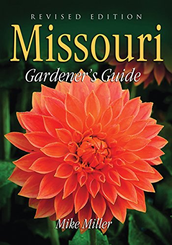 Missouri Gardener's Guide: Revised Edition (Missouri Plants)
