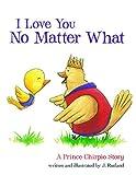 I Love You No Matter What, J. Rutland, 1400321956