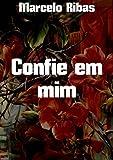Confie em mim (Portuguese Edition)