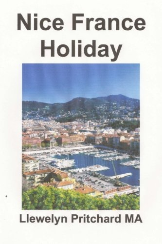 Nice France Holiday: A budget short-break (The Illustrated Diaries of Llewelyn Pritchard MA) (Chinese Edition) by CreateSpace Independent Publishing Platform