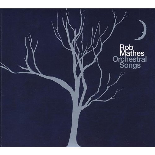 Orchestral Songs by Rob Mathes