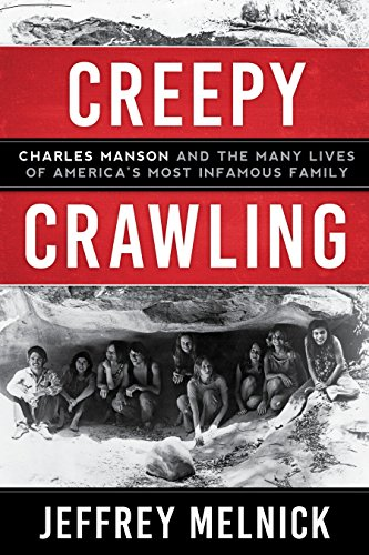 Share Album - Creepy Crawling: Charles Manson and the Many Lives of America's Most Infamous Family