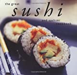 The Great Sushi and Sashimi Cookbook (Great Seafood Series)