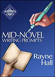 Mid-Novel Writing Prompts: 100 Inspiring Ideas For The Fiction Book You've Started To Write (Writer's Craft 23)
