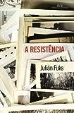 A Resistência (Em Portuguese do Brasil)