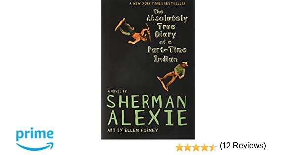 The Absolutely True Diary of a Part-Time Indian Little, Brown and Company: Amazon.es: Sherman Alexie, Ellen Forney: Libros en idiomas extranjeros