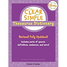 The Clear and Simple Thesaurus Dictionary: Revised! Fully Updated!