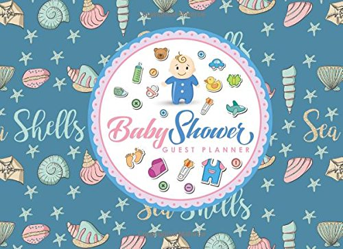 Download Baby Shower Guest Planner: Blank Guest List, Guest List Organizer, Guest List Notebook, List Names and Addresses of People to Invite & Send ... (Baby Shower Guest Planners) (Volume 75) PDF