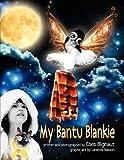My Bantu Blankie, Coco Blignaut, 1441568743