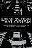 img - for Breaking from Taylorism: Changing Forms of Work in the Automobile Industry by Ulrich J??rgens (1994-03-25) book / textbook / text book
