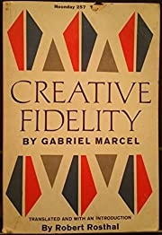Creative Fidelity de Gabriel Marcel