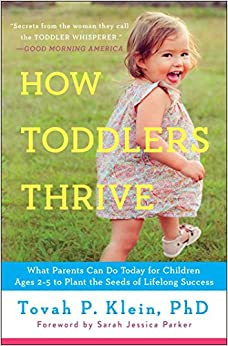 Epub Descargar How Toddlers Thrive: What Parents Can Do Today For Children Ages 2-5 To Plant The Seeds Of Lifelong Success