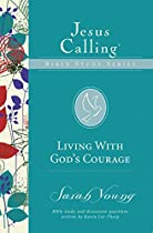 LIVING WITH GOD'S COURAGE (JESUS CALLING BIBLE STUDIES)