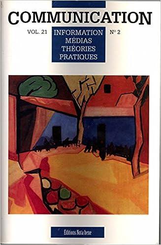 Lire un Communication Volume 21 N° 2 Information Médias Théories Pratiques pdf