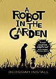 """""""A Robot in the Garden"""" av Deborah Install"""