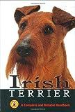 Irish Terrier: A Complete and Reliable Handbook (Complete handbook)
