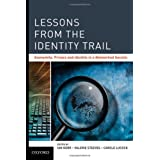 Lessons from the Identity Trail: Anonymity, Privacy and Identity in a Networked Society