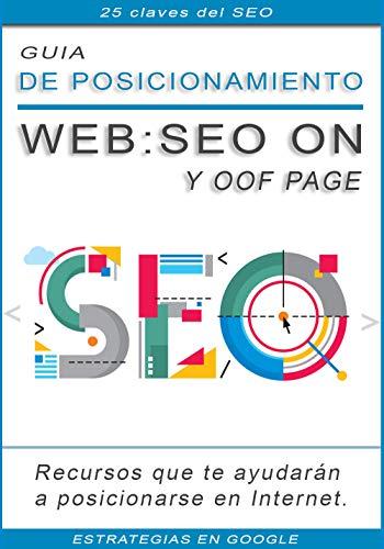 Libro para el  posicionamiento Web SEO On y Off Page: Las 25 Claves del Posicionamiento SEO (Spanish Edition)