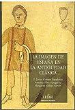 img - for La Imagen de Espaa En La Antiguedad Clasica (Monografias Historicas) (Spanish Edition) book / textbook / text book