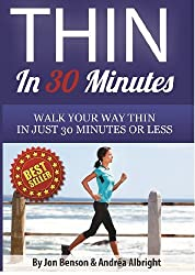 Thin In 30 Minutes: Walk Your Way Thin In 30 Minutes Or Less