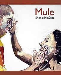 Mule (New Poetry) by Shane McCrae (2010-11-29)