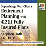 Supercharge Your Client's Retirement Planning with 412(i) Fully Insured Plans