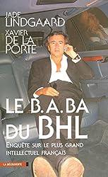Le B.A. BA du BHL : Enquête sur le plus grand intellectuel français