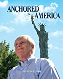 Anchored in America, Patricia Rose, 0983834873