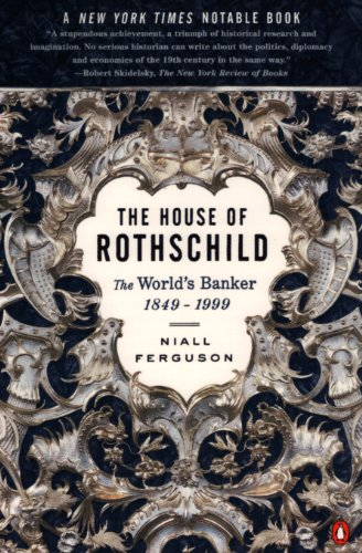 The House of Rothschild: Volume 2: The Worlds Banker: 1849-1998: Volume 2: The Worlds Banker: 1849-1999
