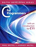 C for Programmers : : with an Introduction to C11, Deitel, Paul and Deitel, Harvey, 0133462064
