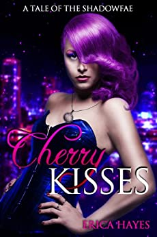 Cherry Kisses by [Hayes, Erica]