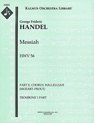 Messiah, HWV 56 (Part II, Chorus: Hallelujah (Mozart–Prout)): Trombone 1, 2 and 3 parts (Qty 2 each) [A2824]