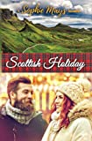 Scottish Holiday: A Contemporary Short Read Christmas Escape (Inspirational Clean Romance) by  Sophie Mays in stock, buy online here
