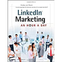 LinkedIn Marketing: An Hour a Day by Viveka von Rosen (21-Sep-2012) Paperback