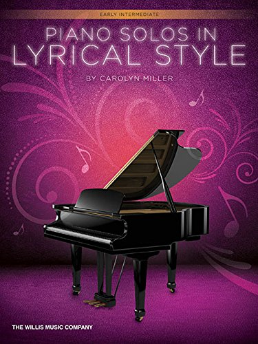 Piano Solos in Lyrical Style: Early Intermediate - Style Miller