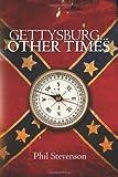 GETTYSBURG... Other Times, Phil Stevenson, 1453614567
