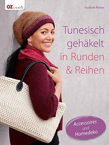Tunesisch gehäkelt in Runden & Reihen: Accessoires und Homedeko