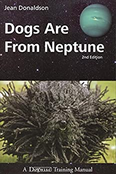Dogs Are from Neptune (2nd Edition) by [Donaldson, Jean]