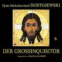 Der Großinquisitor Hörbuch von Fjodor M. Dostojewski Gesprochen von: Karlheinz Gabor