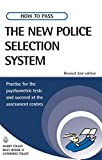 How to Pass the New Police Selection System: Practise for the Psychometric Tests and Succeed at the Assessment Centres