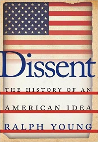 Dissent the history of an american idea ralph young dissent the history of an american idea ralph young 9781479806652 amazon books fandeluxe Images