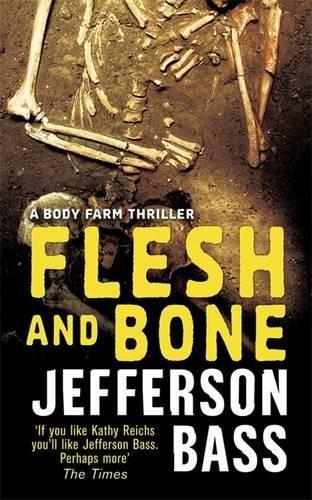 Flesh and Bone by Jefferson Bass (08 Bass)