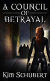 A Council of Betrayal (The Succubus Executioner Book 4)