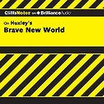 Brave New World: CliffsNotes | Charles Higgins, Ph.D.,Regina Higgins, Ph.D.