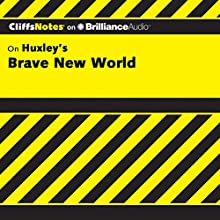 Brave New World: CliffsNotes   Livre audio Auteur(s) : Charles Higgins, Ph.D., Regina Higgins, Ph.D. Narrateur(s) : Tim Wheeler