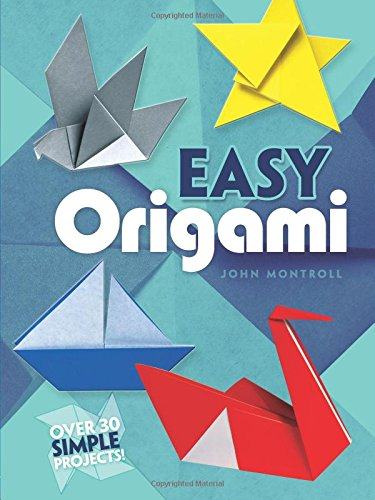 - Easy Origami (Dover Origami Papercraft)over 30 simple projects